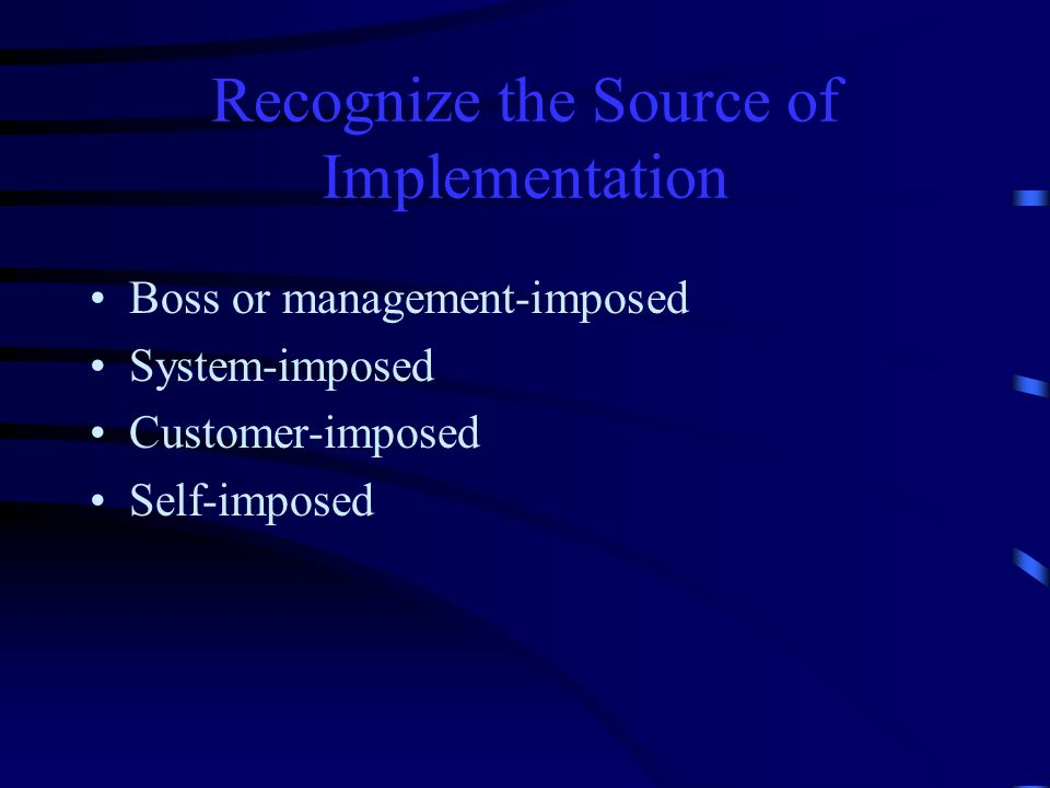Recognize the Source of Implementation