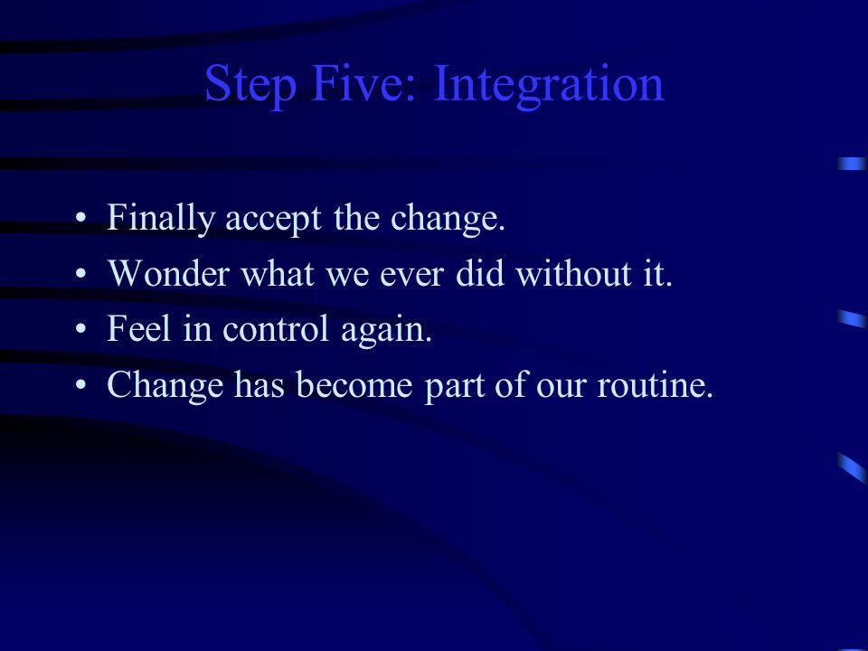 Step Five: Integration