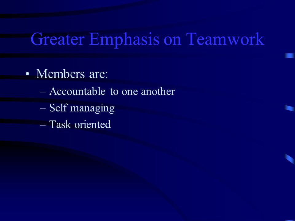Greater Emphasis on Teamwork
