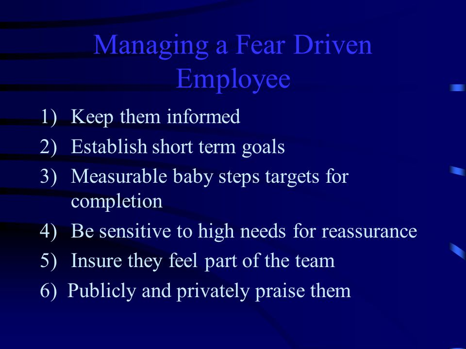 Managing a Fear Driven Employee