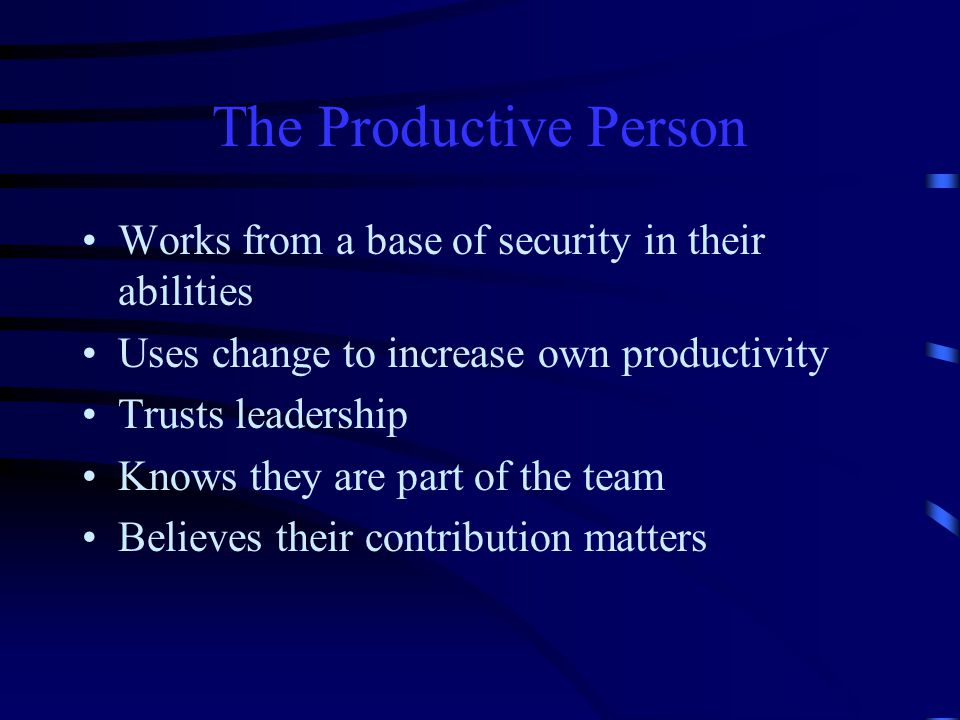 The Productive Person Works from a base of security in their abilities