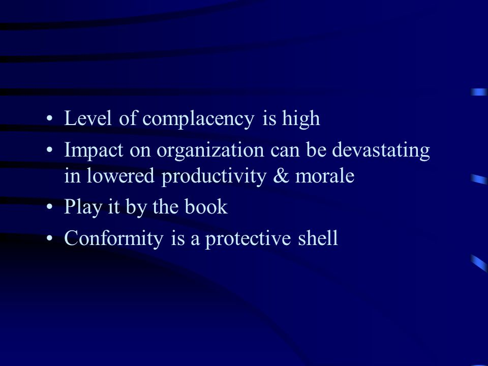 Level of complacency is high