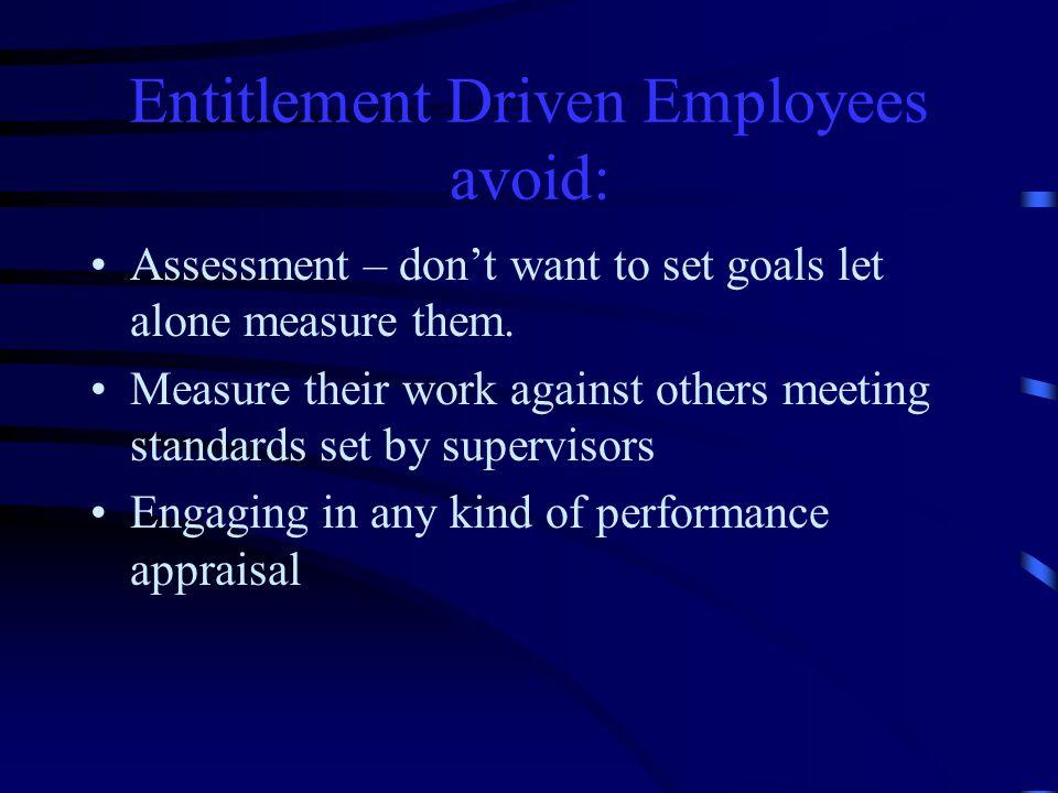 Entitlement Driven Employees avoid: