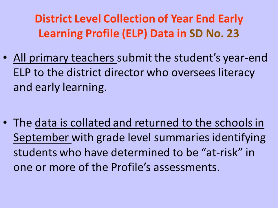 District Level Collection of Year End Early Learning Profile (ELP) Data in SD No. 23