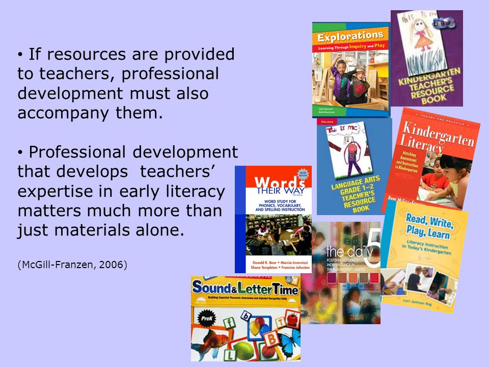 If resources are provided to teachers, professional development must also accompany them.