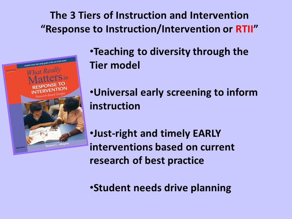 The 3 Tiers of Instruction and Intervention Response to Instruction/Intervention or RTII