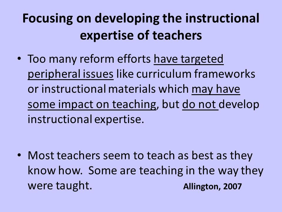 Focusing on developing the instructional expertise of teachers