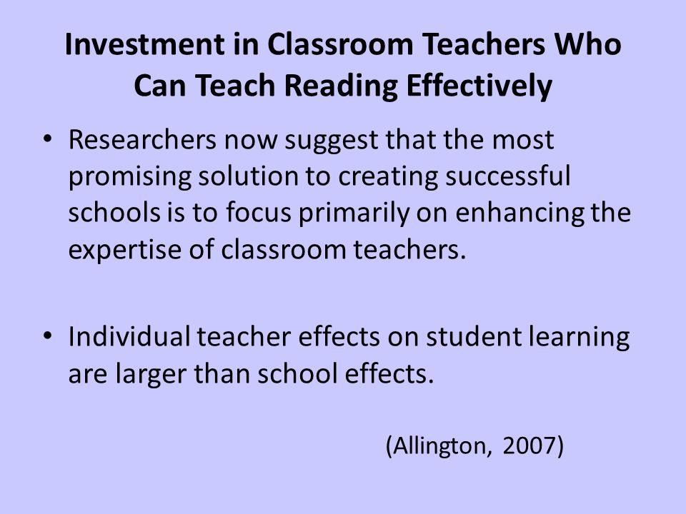 Investment in Classroom Teachers Who Can Teach Reading Effectively