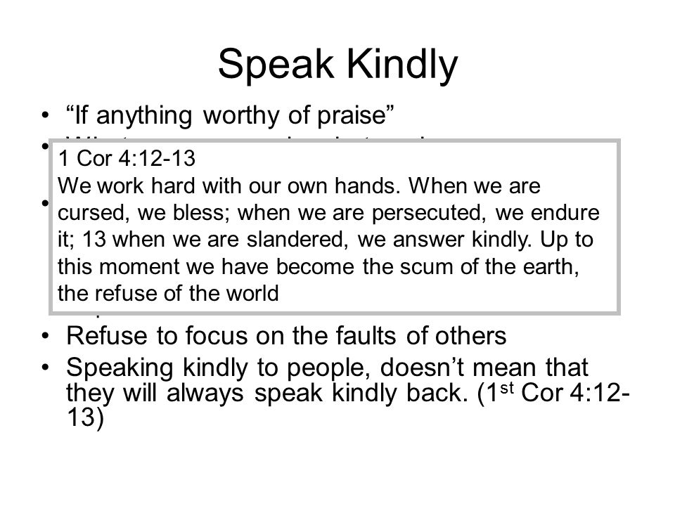Speak Kindly If anything worthy of praise