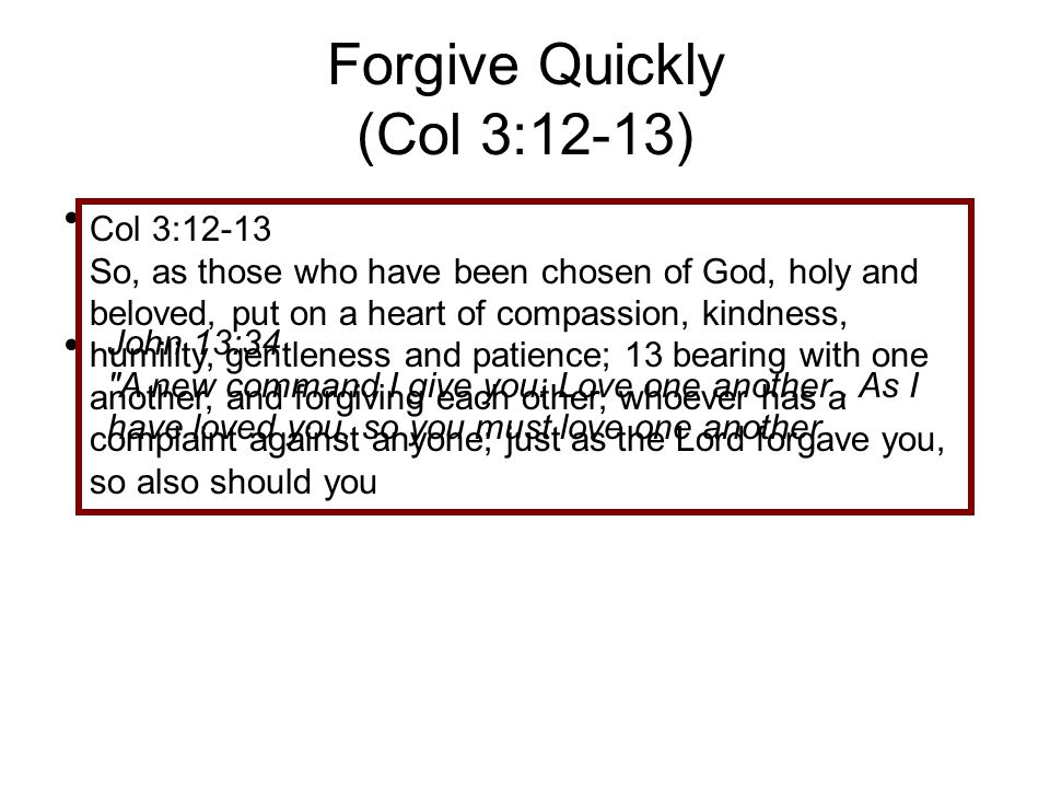 Forgive Quickly (Col 3:12-13)