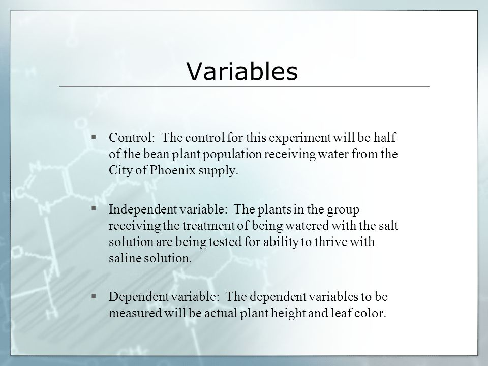 Variables Control: The control for this experiment will be half of the bean plant population receiving water from the City of Phoenix supply.