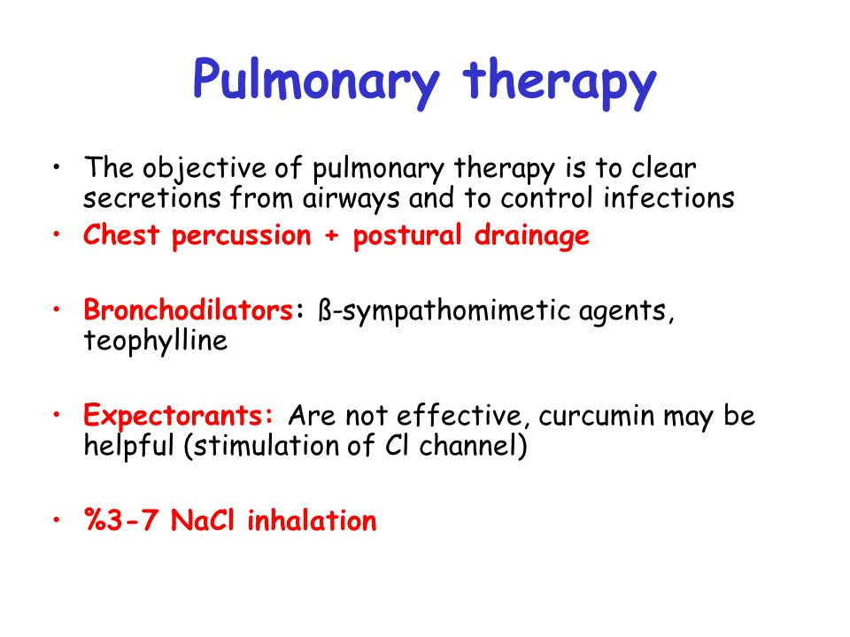 Pulmonary therapy The objective of pulmonary therapy is to clear secretions from airways and to control infections.