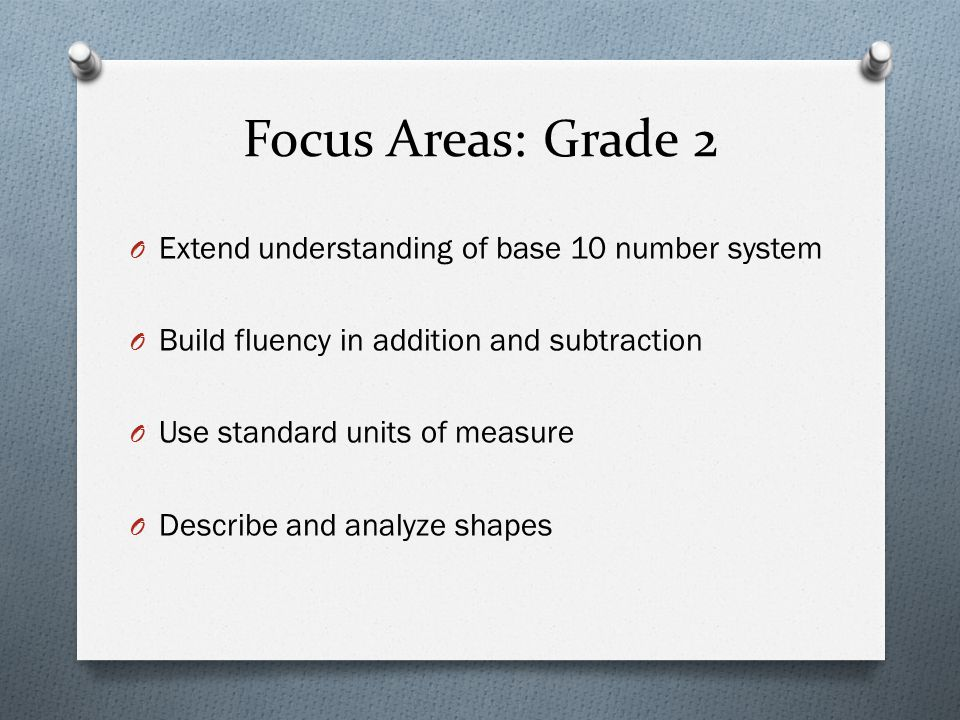 Focus Areas: Grade 2 Extend understanding of base 10 number system
