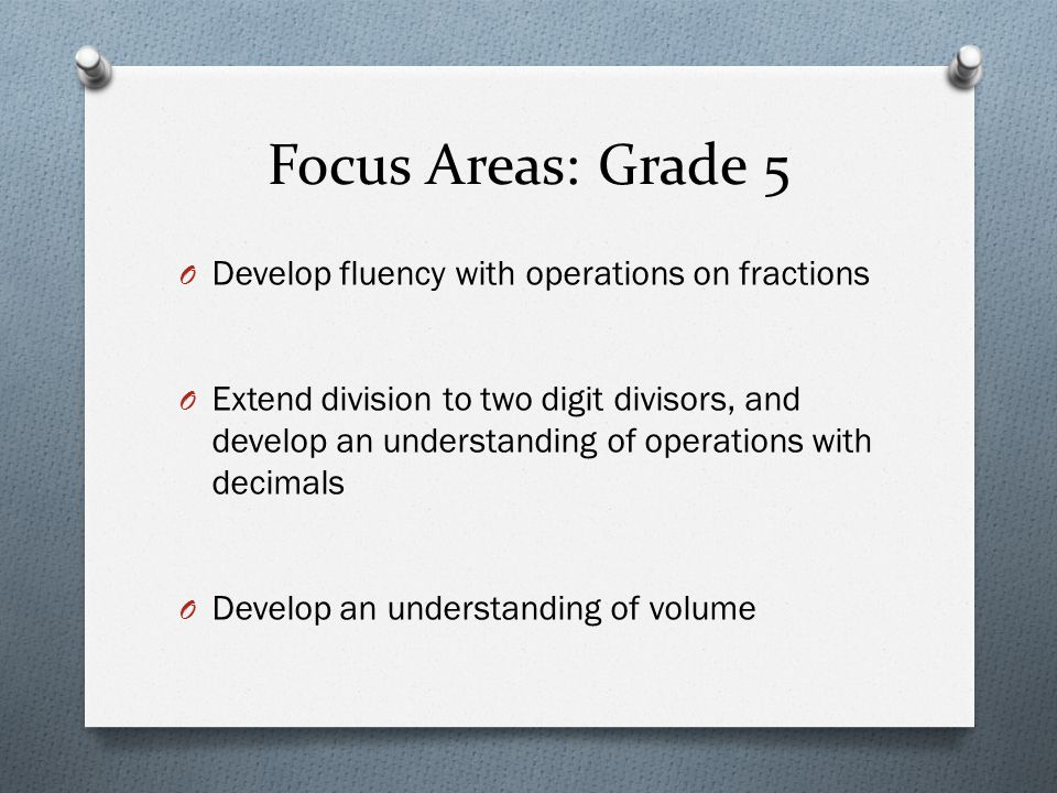 Focus Areas: Grade 5 Develop fluency with operations on fractions