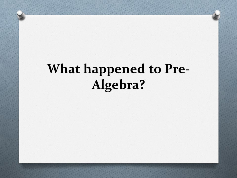What happened to Pre-Algebra