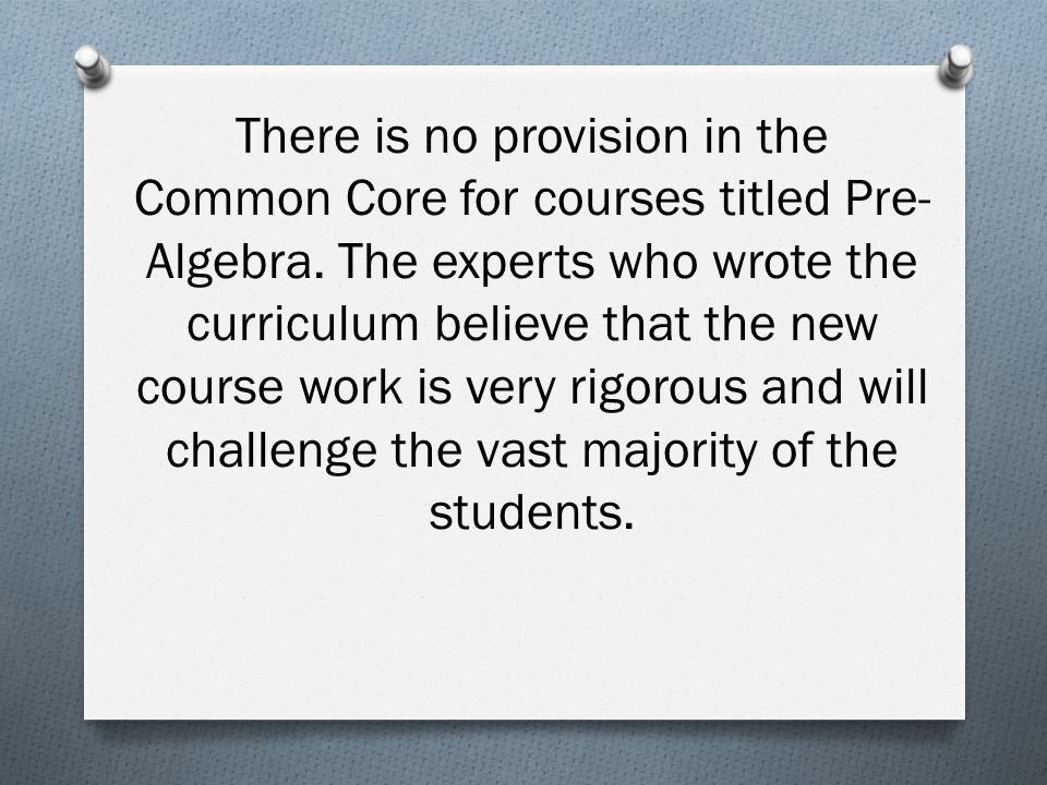 There is no provision in the Common Core for courses titled Pre-Algebra.