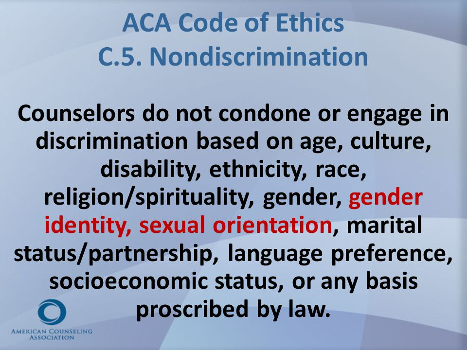 ACA Code of Ethics C.5. Nondiscrimination