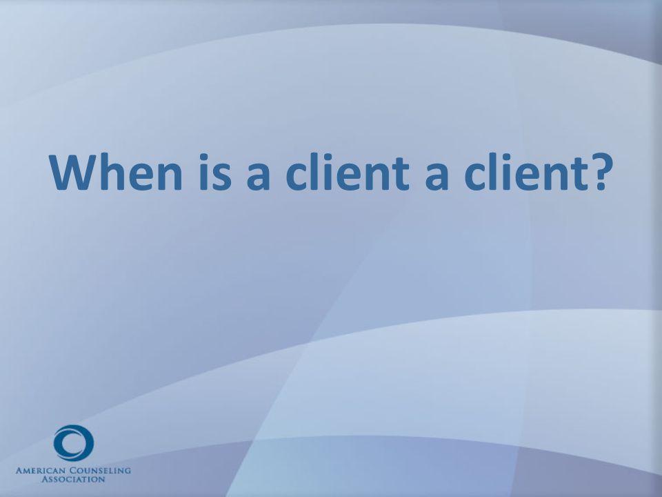 When is a client a client
