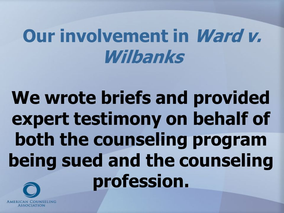 Our involvement in Ward v. Wilbanks