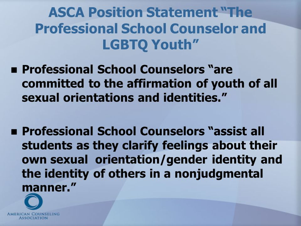 ASCA Position Statement The Professional School Counselor and LGBTQ Youth