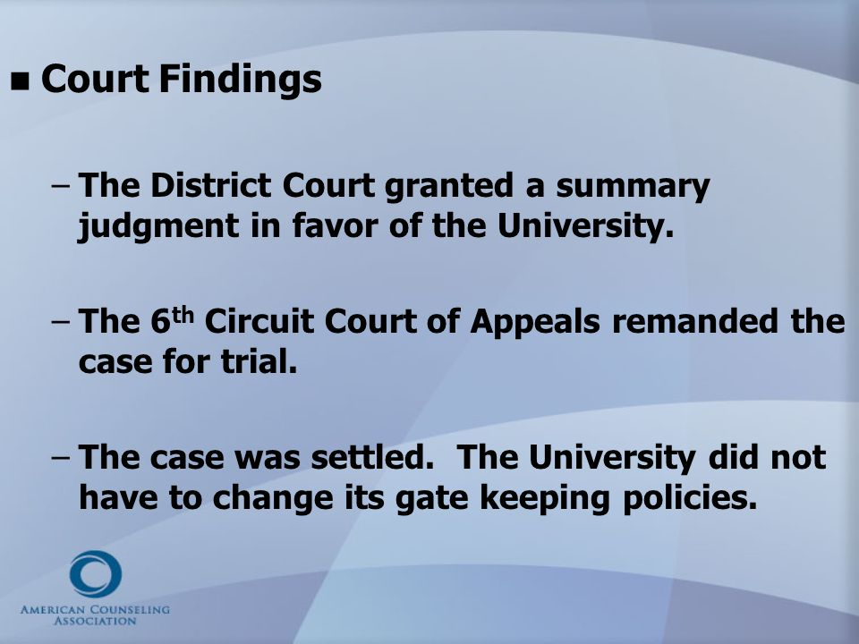 Court Findings The District Court granted a summary judgment in favor of the University.