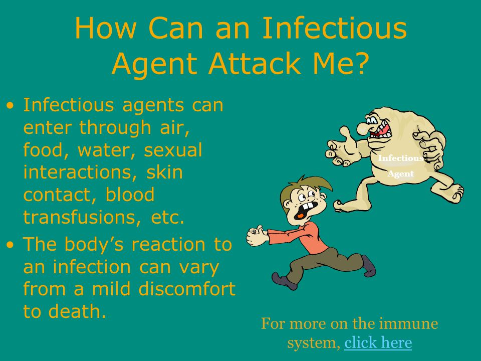How Can an Infectious Agent Attack Me