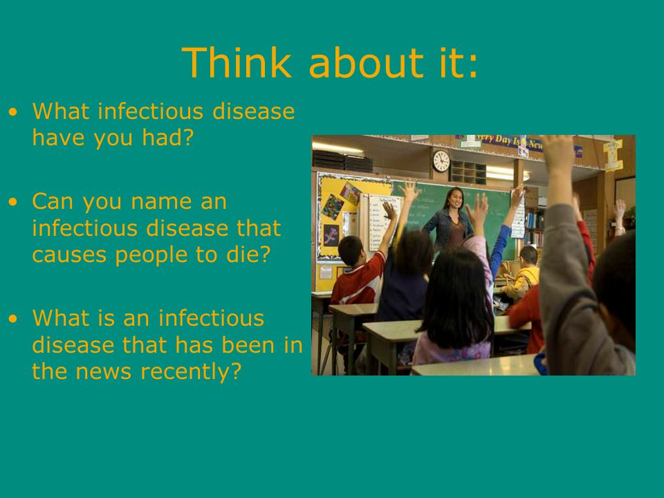 Think about it: What infectious disease have you had