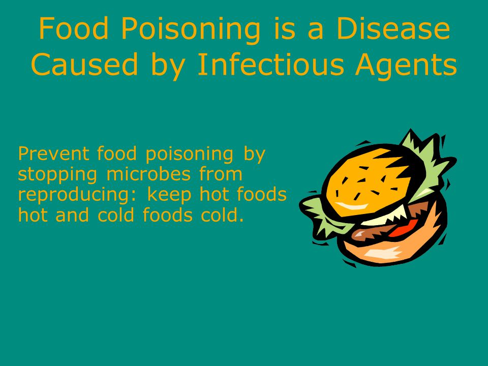 Food Poisoning is a Disease Caused by Infectious Agents