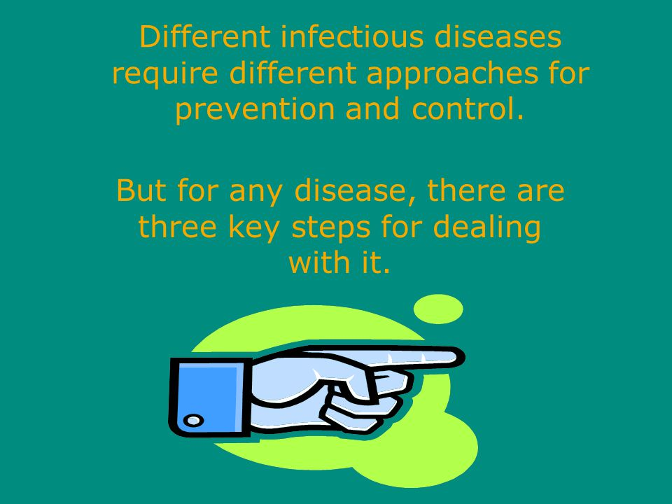 But for any disease, there are three key steps for dealing with it.