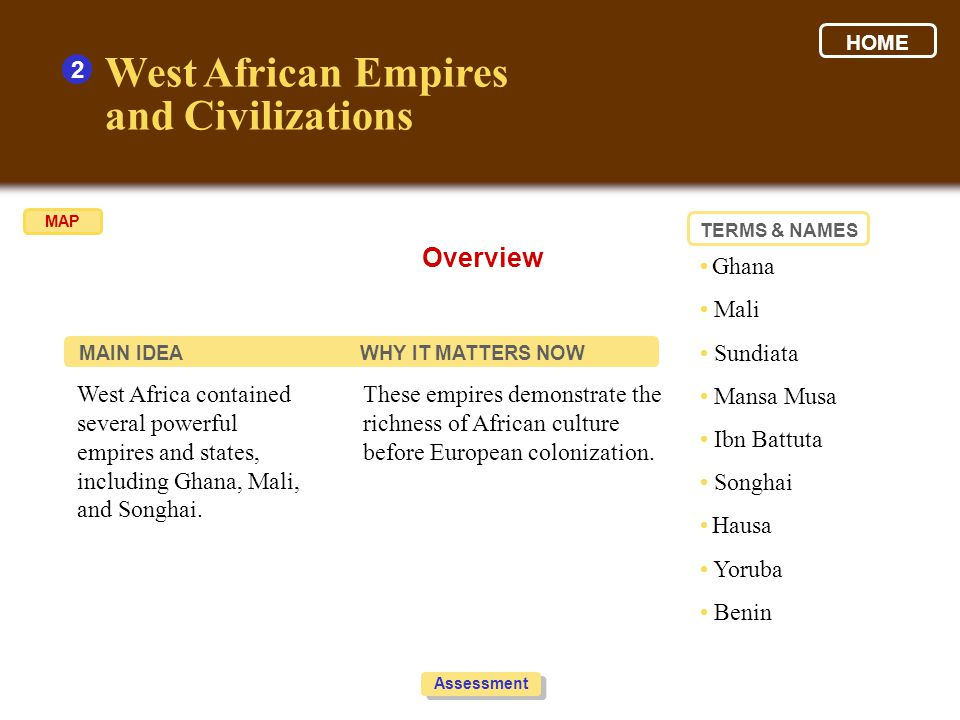 West African Empires and Civilizations Overview 2 • Ghana • Mali