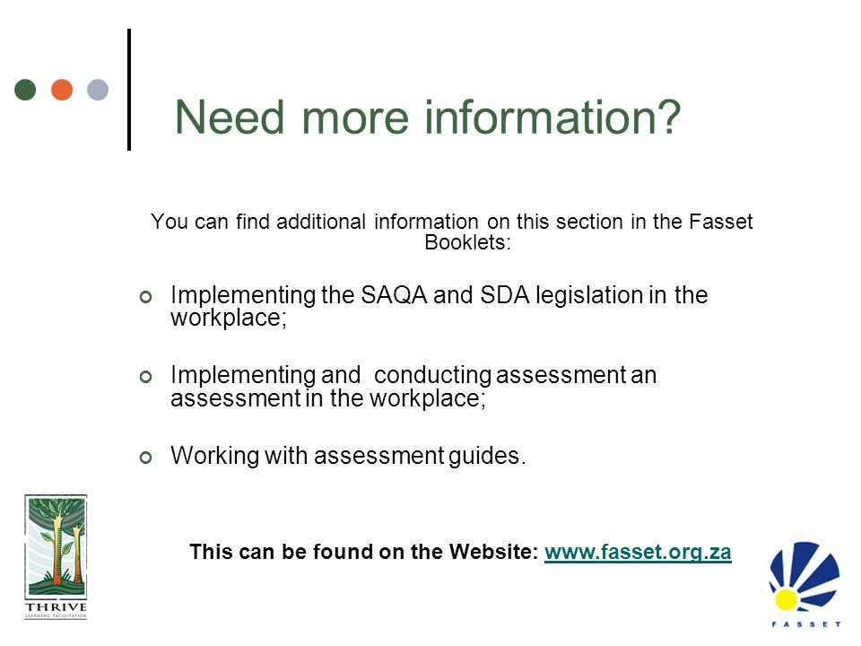 Need more information You can find additional information on this section in the Fasset Booklets: