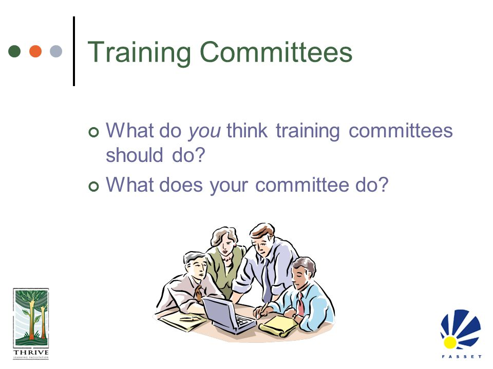 Training Committees What do you think training committees should do