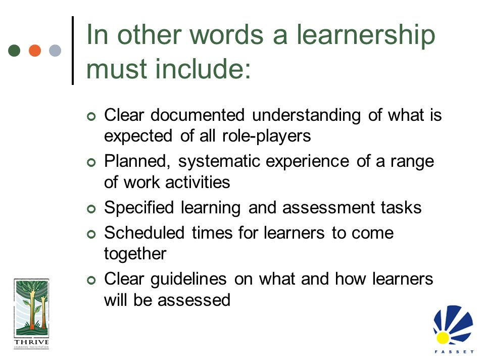 In other words a learnership must include: