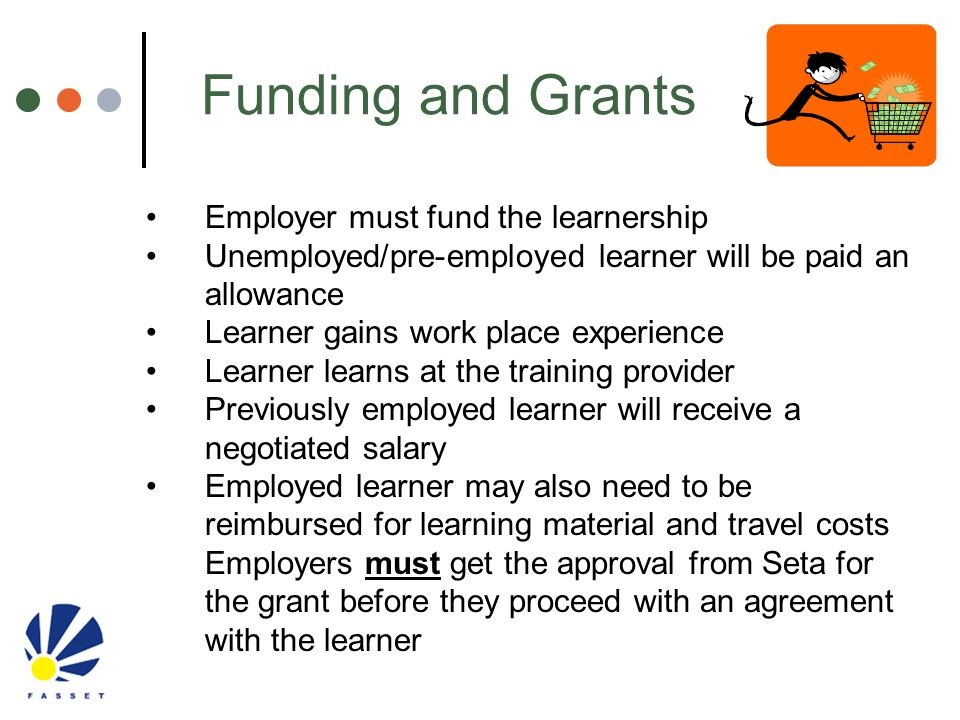 Funding and Grants Employer must fund the learnership