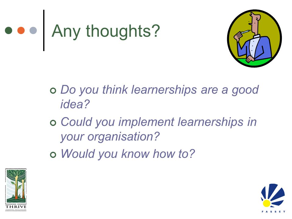 Any thoughts Do you think learnerships are a good idea