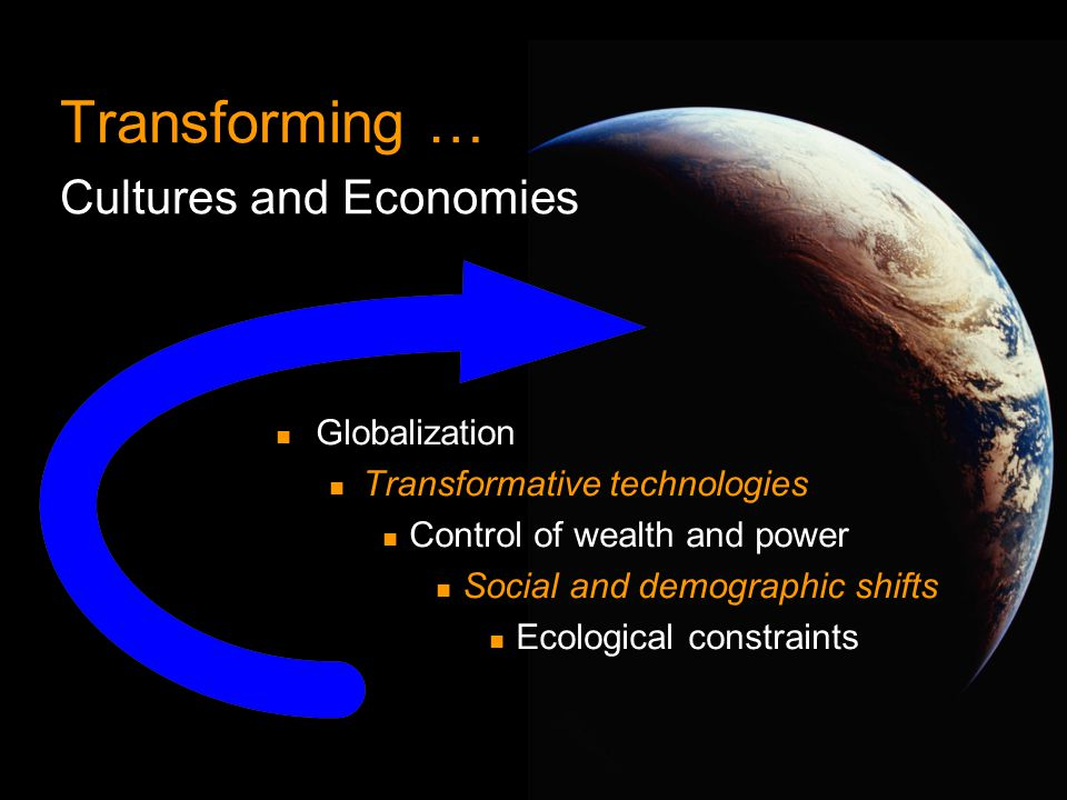 Transforming … Cultures and Economies