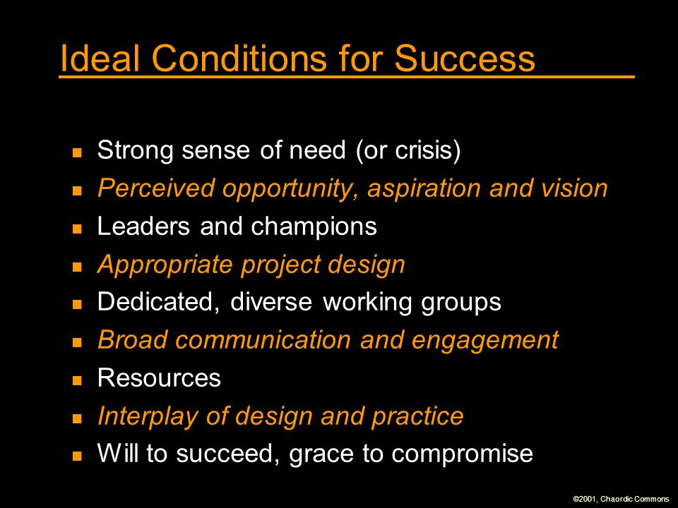 Ideal Conditions for Success