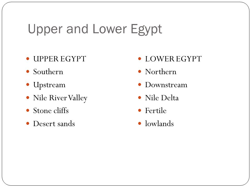 Upper and Lower Egypt UPPER EGYPT Southern Upstream Nile River Valley
