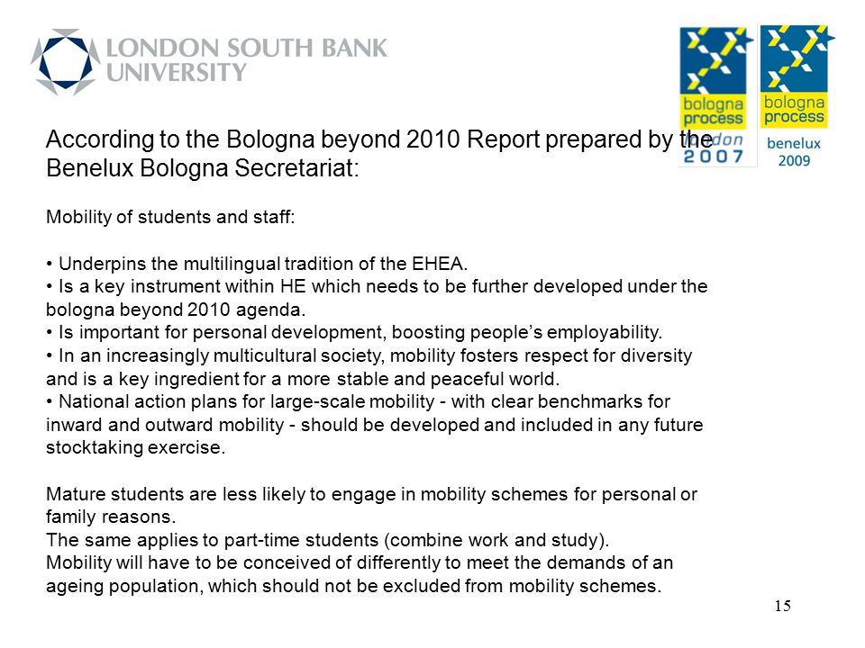 According to the Bologna beyond 2010 Report prepared by the Benelux Bologna Secretariat:
