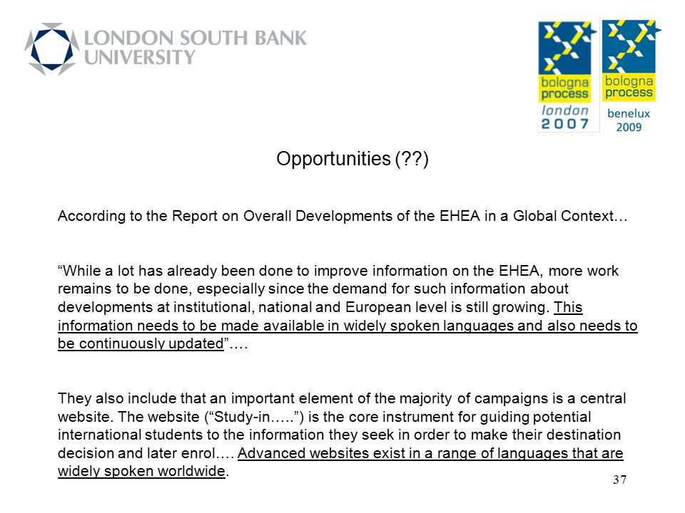 Opportunities ( ) According to the Report on Overall Developments of the EHEA in a Global Context…