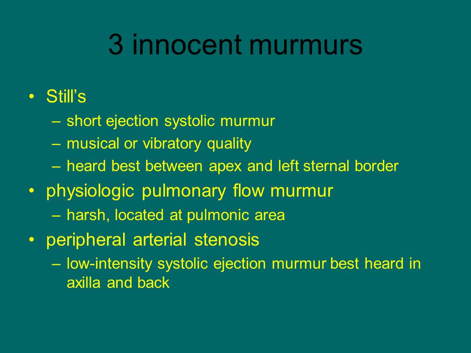3 innocent murmurs Still's physiologic pulmonary flow murmur