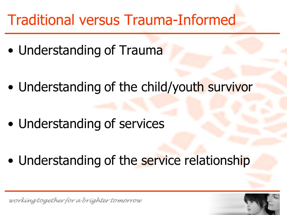 Traditional versus Trauma-Informed