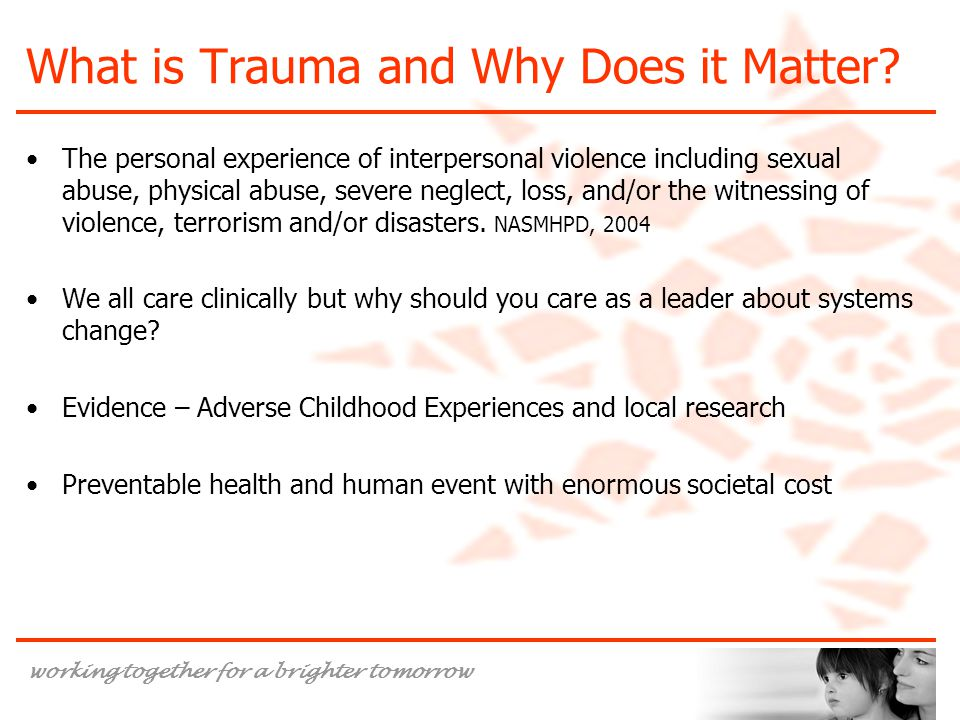 What is Trauma and Why Does it Matter