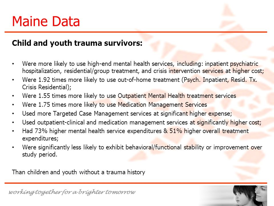 Maine Data Child and youth trauma survivors: