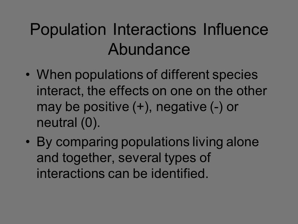 Population Interactions Influence Abundance