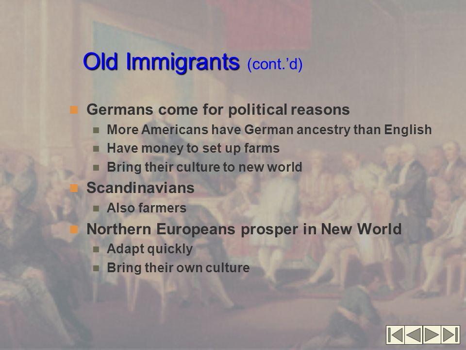 Old Immigrants (cont.'d)