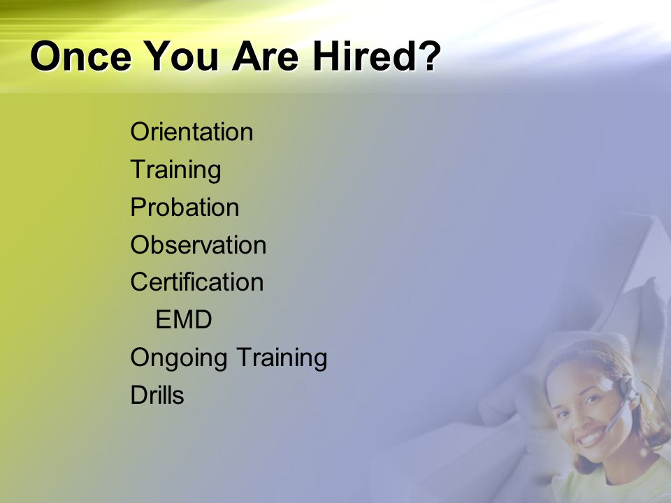 Once You Are Hired Orientation Training Probation Observation