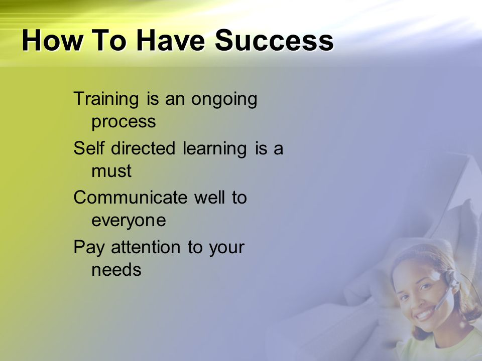 How To Have Success Training is an ongoing process