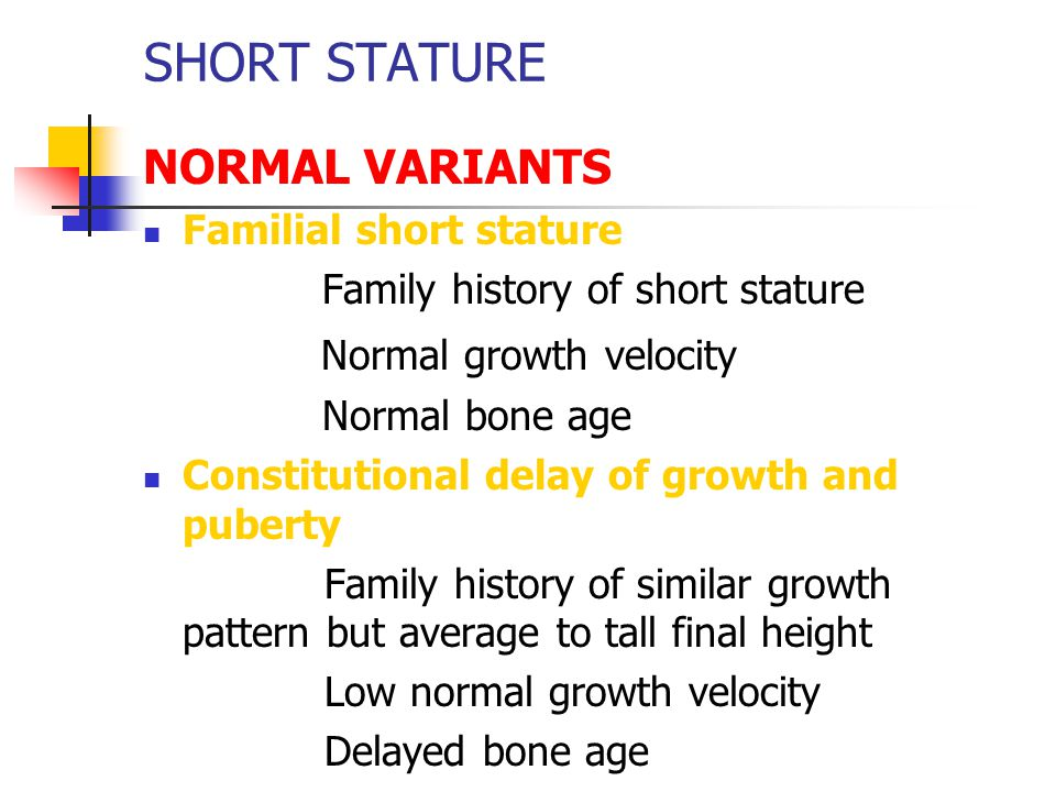 SHORT STATURE NORMAL VARIANTS Normal growth velocity