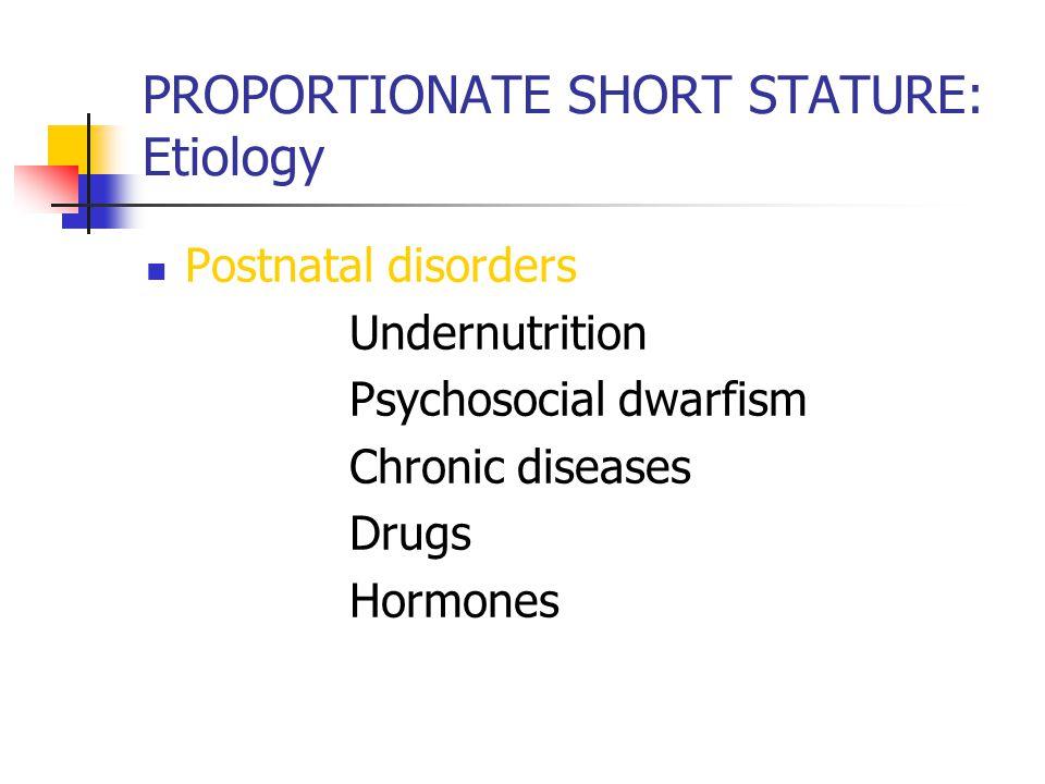 PROPORTIONATE SHORT STATURE: Etiology